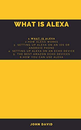 WHAT IS ALEXA: HOW ALEXA WORKS