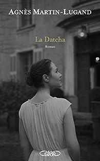 La Datcha par Agnès Martin-Lugand