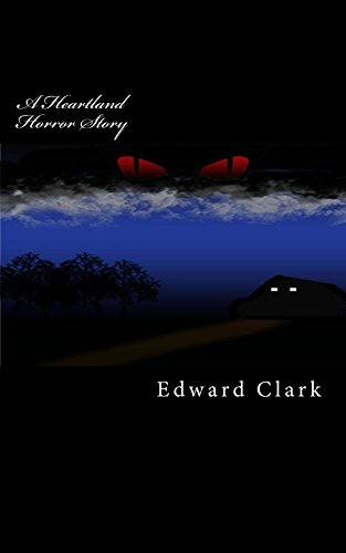 Book: A Heartland Horror Story by Edward M. Clark