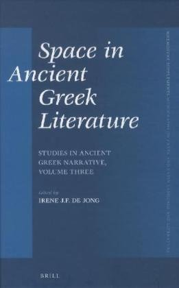 Space in Ancient Greek Literature: Studies in Ancient Greek Narrative, Volume Three (Mnemosyne Supplements: Monographs on Greek and Latin Language and Literature, Band 339)