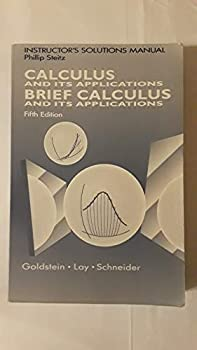 Unknown Binding Instructor's solutions manual, Brief calculus and its applications, fifth edition [and] Calculus and its applications, fifth edition [by] Larry J. Goldstein, David C. Lay, David I. Schneider Book
