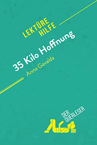 35 Kilo Hoffnung von Anna Gavalda (Lektürehilfe): Detaillierte Zusammenfassung, Personenanalyse und Interpretation