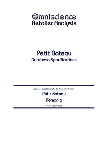 Petit Bateau - Romania: Retailer Analysis Database Specifications (Omniscience Retailer Analysis - Romania Book 76174) (English Edition)