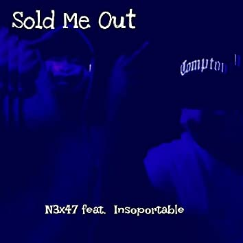 Sold Me Out (feat. Insoportable)