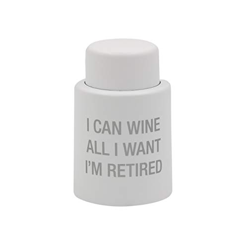 I Can Wine All I Want I'm Retired In Grey 2.5 x 1.5 Wine Stopper