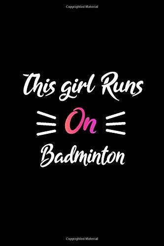 This girl runs on Badminton: Black pink Badminton girl notebook journal Badminton student girl notebook gift Badminton College Ruled Lined journal for Notes Badminton practice log book gift for girls