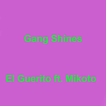Gang Shines (feat. Mikoto)
