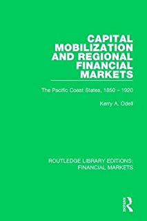 Capital Mobilization and Regional Financial Markets: The Pacific Coast States, 1850-1920