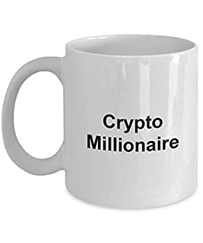 Funny Crypto Millionaire Mug - Novelty Bitcoin Cash Ethereum Litecoin Dogecoin Miner Coffee Cup Cryptocurrency Nerd Idea Him Her