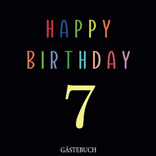Gästebuch, 7 Happy Birthday: Zum 7. Geburtstag, Edles Cover in Schwarz & Gold, für 7 Gäste, für...