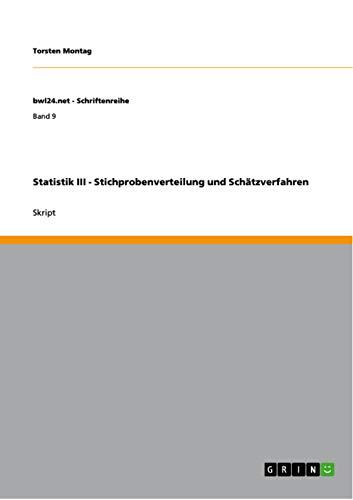 Statistik III - Stichprobenverteilung und Schätzverfahren