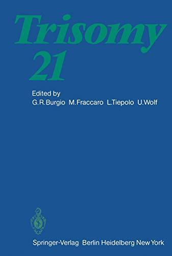 Trisomy 21: An International Symposium Convento delle Clarisse, Rapallo, Italy, November 8 - 10, 1979 (Human Genetics Supplementa, Band 2)