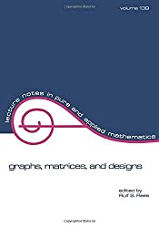 Graphs, Matrices, and Designs (Lecture Notes in Pure and Applied Mathematics)