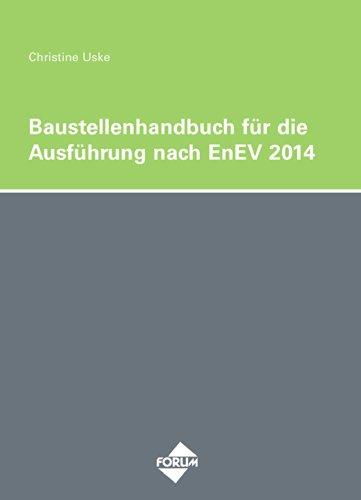 Das Baustellenhandbuch für die Ausführung nach EnEV 2014 (Baustellenhandbücher)