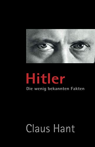 Hitler. Die wenig bekannten Fakten