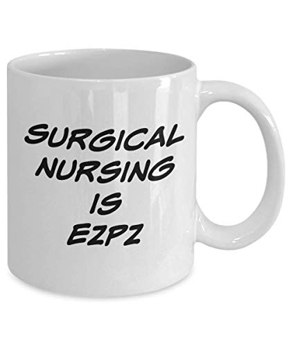 Why Should You Buy Surgical Nursing Is EZPZ: Funny Coffee Mug Novelty Cup Perfect Gift Idea For Chri...