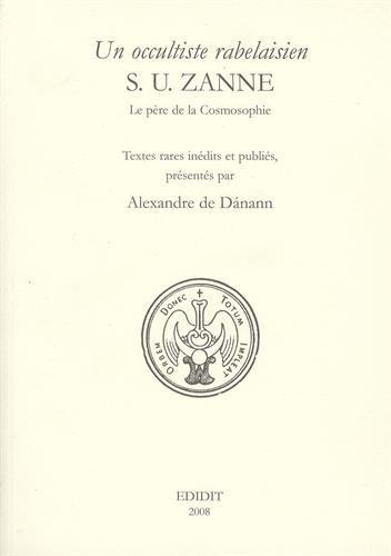 Un Occultiste Rabelaisien : S. U. Zanne. le Pere de la Cosmosophie