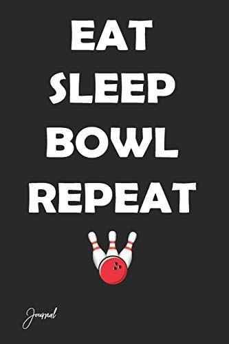 Eat Sleep Bowl Repeat Journal: 150  Blank Lined Pages - 6