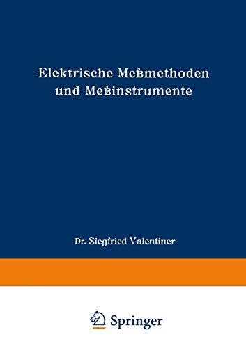 Elektrische Meßmethoden und Meßinstrumente: Ein Hilfsbuch zum Gebrauch bei einfachen elektrischen Arbeiten im Laboratorium (Die Wissenschaft (82), Band 82)