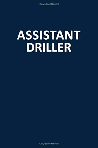 Assistant Driller: Blank, Lined Journal Notebook (Softcover)
