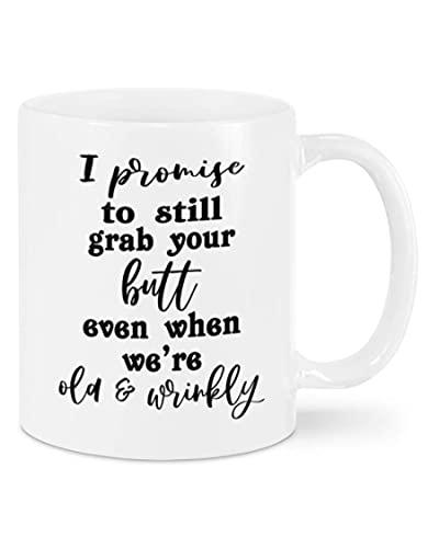 NA I Promise Still Grab Your Butt To Wife Mug para Pareja Amante, Esposo, Novio, cumpleaños, Aniversario, café de cerámica de 11 onzas