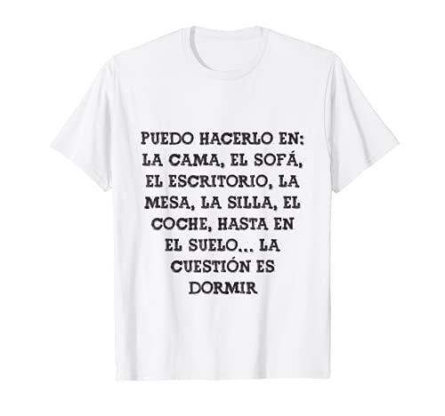 La cuestión es dormir Frase Divertida Gracioso Mensaje Camiseta