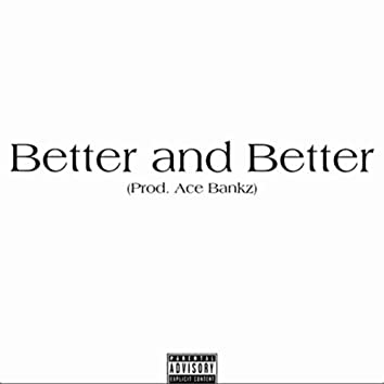 Better And Better