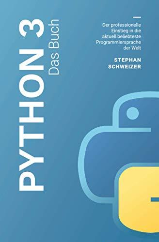 Python 3 Das Buch - Der professionelle Einstieg in die aktuell...
