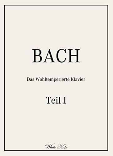 BACH: Das Wohltemperierte Klavier: Teil 1