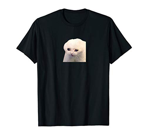Sad Crying Cat | Funny Meme Shirt