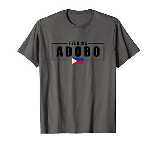 Feed Me Adobo Philippines Filipino Shirt