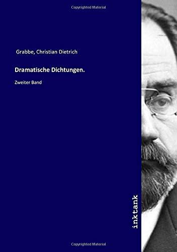 Dramatische Dichtungen.: Zweiter Band