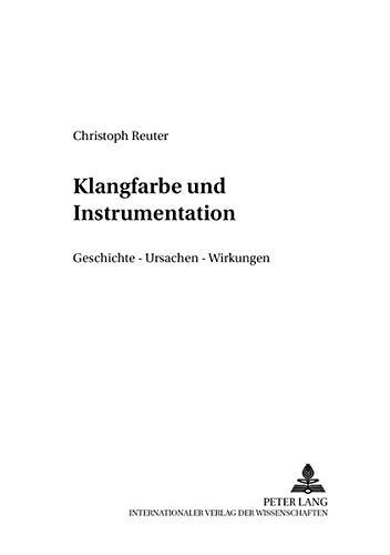 Klangfarbe und Instrumentation: Geschichte – Ursachen – Wirkung (Systemische Musikwissenschaft, Band 5)