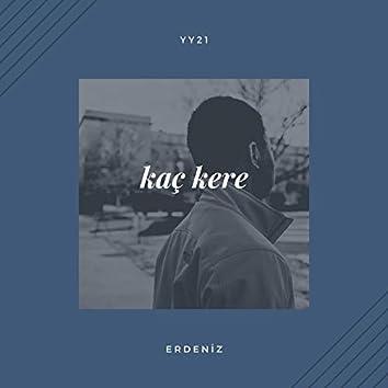 Kaç Kere (feat. YY21)