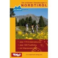 Die schönsten Wanderungen in Nordtirol: Über 170 Erlebnistouren mit über 300 Farbfotos und Wanderskizzen