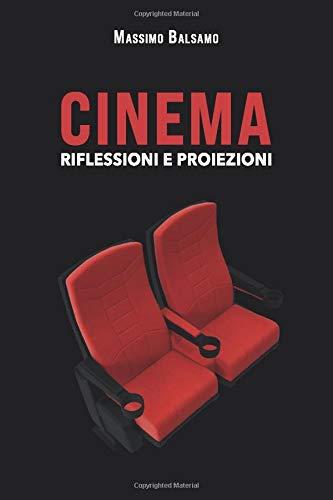 Cinema - Riflessioni e proiezioni
