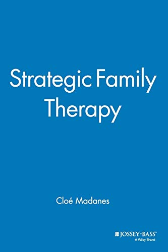 Strategic Family Therapy (Jossey-Bass Social and Behavioral Science)