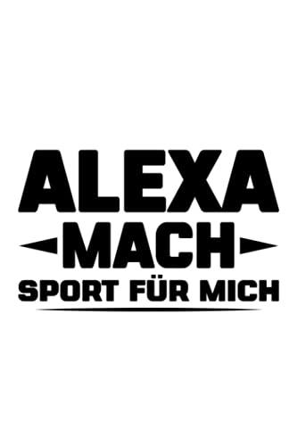 Alexa Mach Sport Für Mich: Notizbuch a5 kariert mit 120 Seiten   Lustiges Geschenk Alexa Muttertag Vatertag Mama Papa Oma Opa Mädchen Junge divers ... Weihnachten Notizblock Notizheft Journal