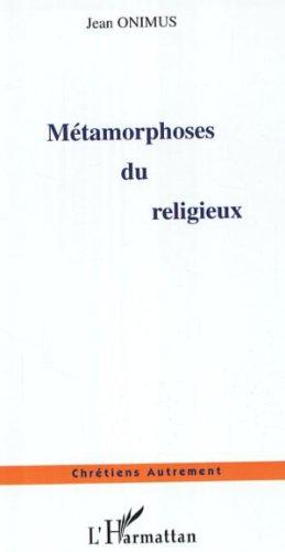 Métamorphoses du religieux (Chrétiens Autrement)