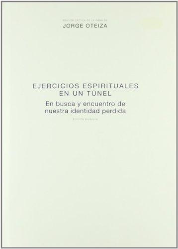 Ejercicios espirituales en un túnel (Critica De La Obra Oteiza)