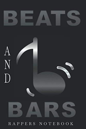 Beats And Bars Rappers Notebook: Rap Lyrics Journal for Rapping ● Writing Rap Lyrics ● Quality Gifts For Rappers
