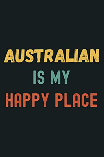 Australian Football Is My Happy Place Vintage Retro Style: Notebook Planner - 6x9 inch Daily Planner Journal, To Do List Notebook, Daily Organizer, 114 Pages