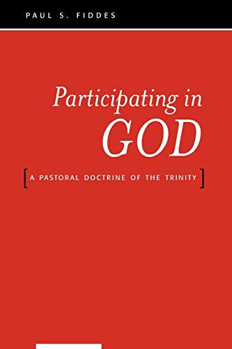 Compare Textbook Prices for Participating in God: A Pastoral Doctrine of the Trinity  ISBN 9780664223359 by Fiddes, Paul S.