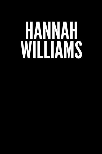 Hannah Williams Blank Lined Journal Notebook custom gift: minimalistic Cover design, 6 x 9 inches, 100 pages, white Paper (Black and white, Ruled)