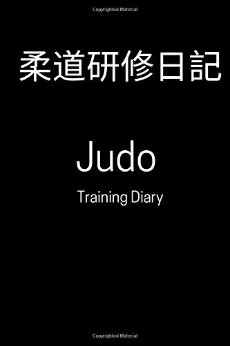 Judo Training Diary: training journal for judo, 6*9 in, 100 pages