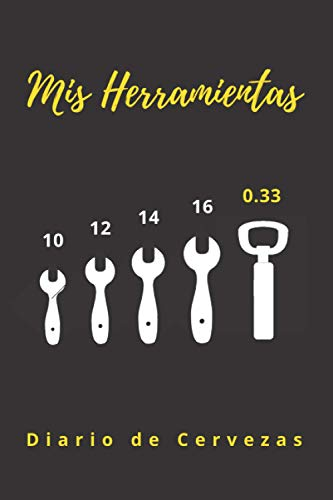 MIS HERRAMIENTAS | DIARIO DE CERVEZAS: CUADERNO DE DEGUSTACIÓN | Lleva un registro de todos los detalles: marca, tipo, sabor, aroma, valoración, ... | Regalo especial para Amantes de la cerveza