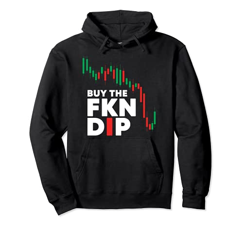 Buy The FKN Dip Funny shirt shares Crypto Stock Trader Pullover Hoodie