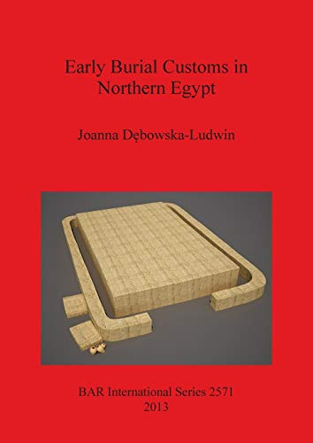 Early Burial Customs in Northern Egypt (BAR International)