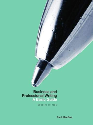 Compare Textbook Prices for Business and Professional Writing: A Basic Guide - Second Edition 2 Edition ISBN 9781554814718 by MacRae, Paul