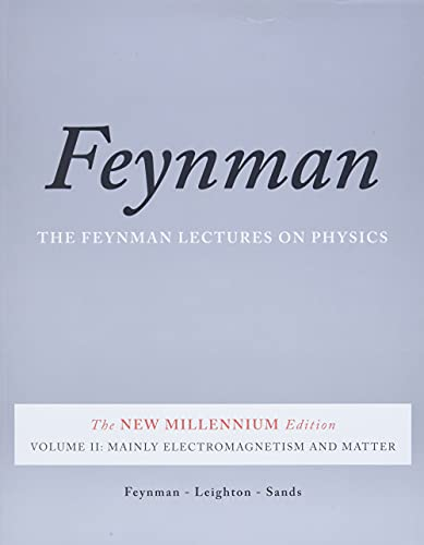 The Feynman Lectures on Physics, Vol. II: The New Millennium Edition: Mainly Electromagnetism and Matter (Feynman Lectures on Physics (Paperback)) (Volume 2)